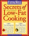 Eating Well Secrets of Low-Fat Cooking: 100 Techniques & 200 Recipes for Great Healthy Food  by  Susan Stuck