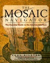 The Mosaic Navigator: The Essential Guide to the Internet Interface  by  Paul Gilster