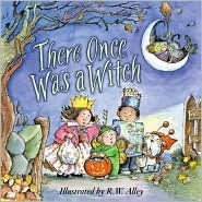 There Once Was a Witch R.W. Alley