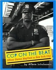 Cop on the Beat: Officer Steven Mayfield in NYC: Officer Steven Mayfield in NYC  by  Arlene Schulman