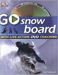 Go Snowboard: Read It, Watch It, Do It Steve Sleight