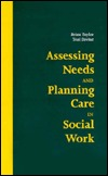 Assessing Needs And Planning Care In Social Work  by  Brian J. Taylor