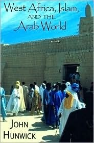 West Africa, Islam, and the Arab World: Studies in Honor of Basil Davidson  by  John O. Hunwick