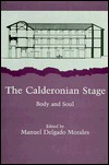 The Calderonian Stage: Body and Soul  by  Manuel Delgado