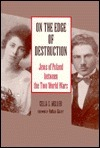On The Edge Of Destruction: Jews Of Poland Between The Two World Wars  by  Celia Stopnicka Heller