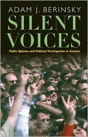 Silent Voices: Public Opinion and Political Participation in America  by  Adam J. Berinsky