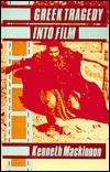 Greek Tragedy Into Film Kenneth MacKinnon