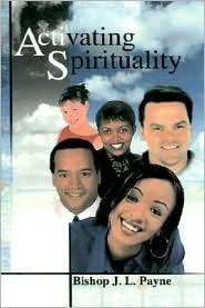 Activating Spirituality in America for This Age  by  J.L. Payne