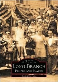 Long Branch: People and Places  by  Randall Gabrielan