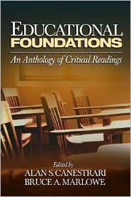 Educational Foundations Bundle: An Anthology of Critical Readings [With Issues in K-12 Education]  by  Alan S. Canestrari