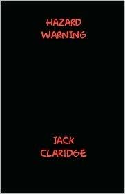 Hazard Warning  by  Jack Claridge