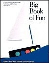 Big Book of Fun: Creative Learning Activities for Home and School, Ages 4-12 Carolyn Buhai Haas
