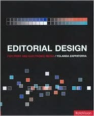 Editorial Design: For Print and Electronic Media Yolanda Zappaterra