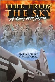 Fire from the Sky: A Diary Over Japan  by  Ron Greer