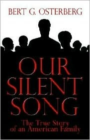 Our Silent Song  by  Bert G. Osterberg
