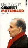 François Mitterrand - Une vie  by  Franz-Olivier Giesbert