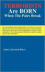 Terrorists Are Born When the Pairs Break  by  Abdul Ghafoor Khan