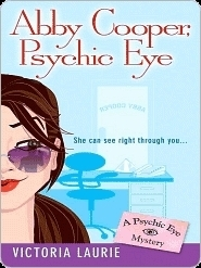 Abby Cooper, Psychic Eye (Psychic Eye Mystery, #1)  by  Victoria Laurie