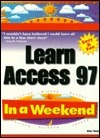 Learn Access 97 in a Weekend  by  Diane Tinney