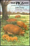 Pigs: A Handbooks to the Breeds of the World  by  Valerie Porter