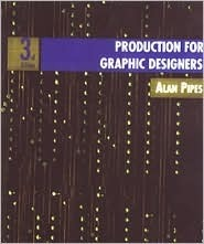 Production For Graphic Designers Alan Pipes
