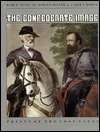 The Confederate Image: Prints Of The Lost Cause  by  Mark E. Neely Jr.