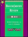 Biochemistry Review: Saunders Text and Review Series Robert Roskoski, Jr.