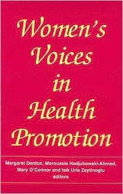 Womens Voices in Health Promotion  by  Margaret Denton
