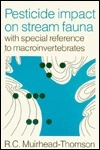 Pesticide Impact On Stream Fauna: With Special Reference To Macroinvertebrates R.C. Muirhead-Thomson