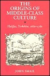 The Origins of Middle-Class Culture John Smail