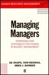 Managing Managers: Strategies And Techniques For Human Resource Management  by  Ed Snape