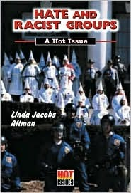 Hate And Racist Groups: A Hot Issue Linda Jacobs Altman