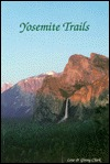 Yosemite Trails (Hiking & Biking) Lewis J. Clark