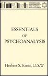 Essentials Of Psychoanalysis Herbert S. Strean