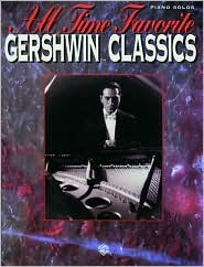 All Time Favorite Gershwin Classics: Piano Arrangements  by  George Gershwin