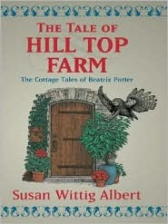 The Tale of Hill Top Farm (Beatrix Potter Mystery Book 1)  by  Susan Wittig Albert