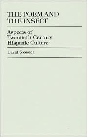 The Poem and the Insect: Aspects of Twentieth Century Hispanic Culture  by  David Spooner