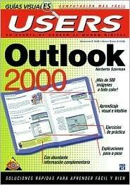 Outlook 2000 Guia Visual: Guias Visuales Users, en Espanol / Spanish Norberto Szerman