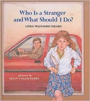 Who Is a Stranger and What Should I Do? Linda Walvoord Girard