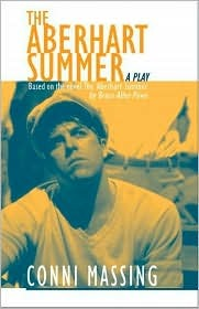 The Aberhart Summer (Prairie Play Series, 17)  by  Conni Massing