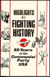 Highlights of a Fighting History: 60 Years of the Communist Party, USA Philip Bart