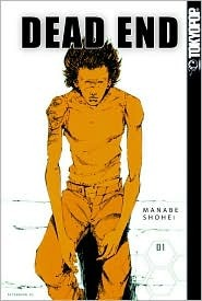 Dead End: Volume 1 Shôhei Manabe