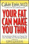 Your Fat Can Make You Thin Calvin Ezrin
