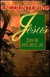 Encountering Jesus (Vital Signs Series) Zan W. Holmes Jr.