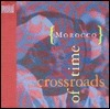 CD Morocco: Crossroads Time  by  Musical Expeditions
