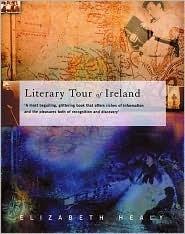 A Literary Tour of Ireland Elizabeth Healy
