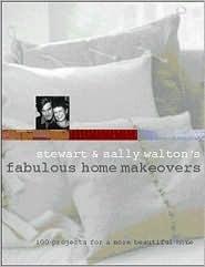 Stewart & Sally Waltons Fabulous Home Makeovers Stewart Walton