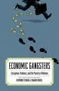 Economic Gangsters: Corruption, Violence, and the Poverty of Nations Ray Fisman