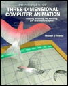 Principles of Three-Dimensional Computer Animation: Modeling, Rendering, and Animating With 3D Computer Graphics  by  Michael ORourke
