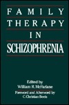 Family Therapy in Schizophrenia  by  William R. McFarlane